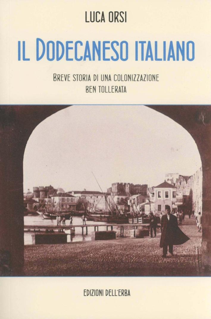 Il Dodecaneso italiano. Breve storia di una colonizzazione ben tollerata