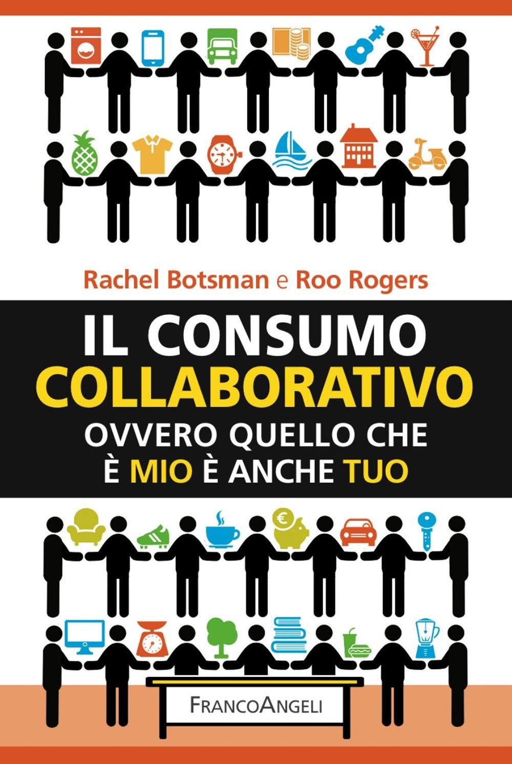 Il consumo collaborativo. Ovvero quello che è mio è anche tuo