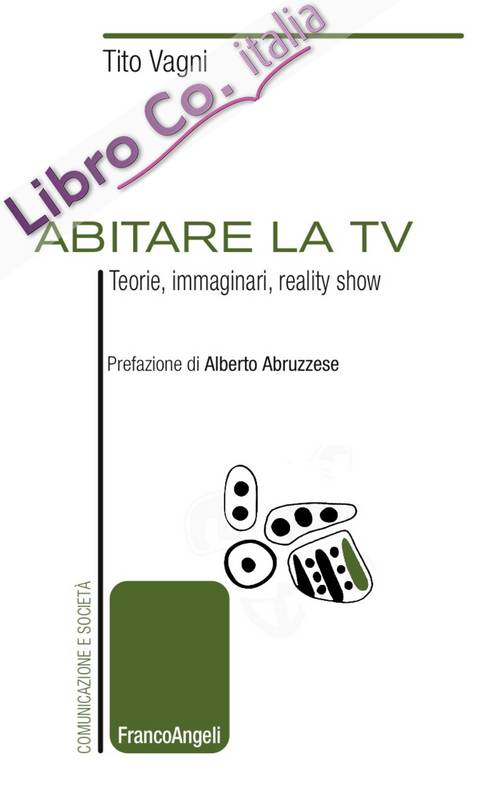 Abitare la TV. Teorie, immaginari, reality show