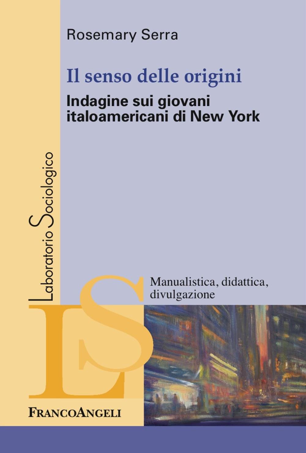 Il senso delle origini. Indagine sui giovani italoamericani di New York