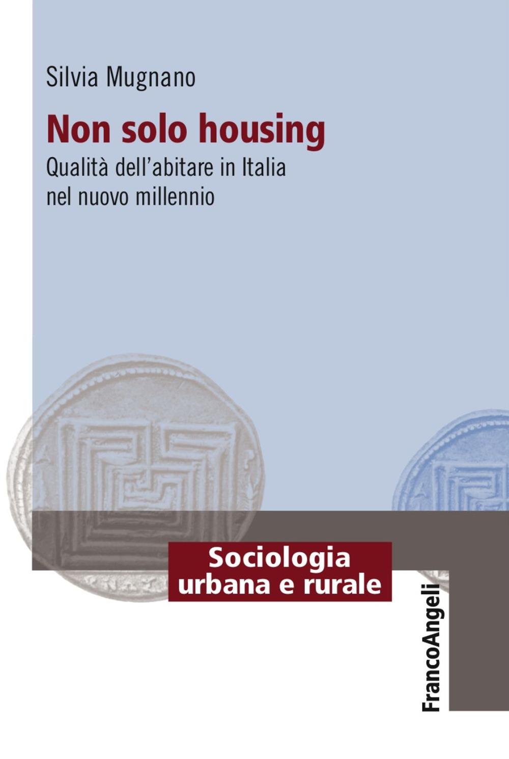 Non solo housing. Qualità dell'abitare in Italia nel nuovo millennio