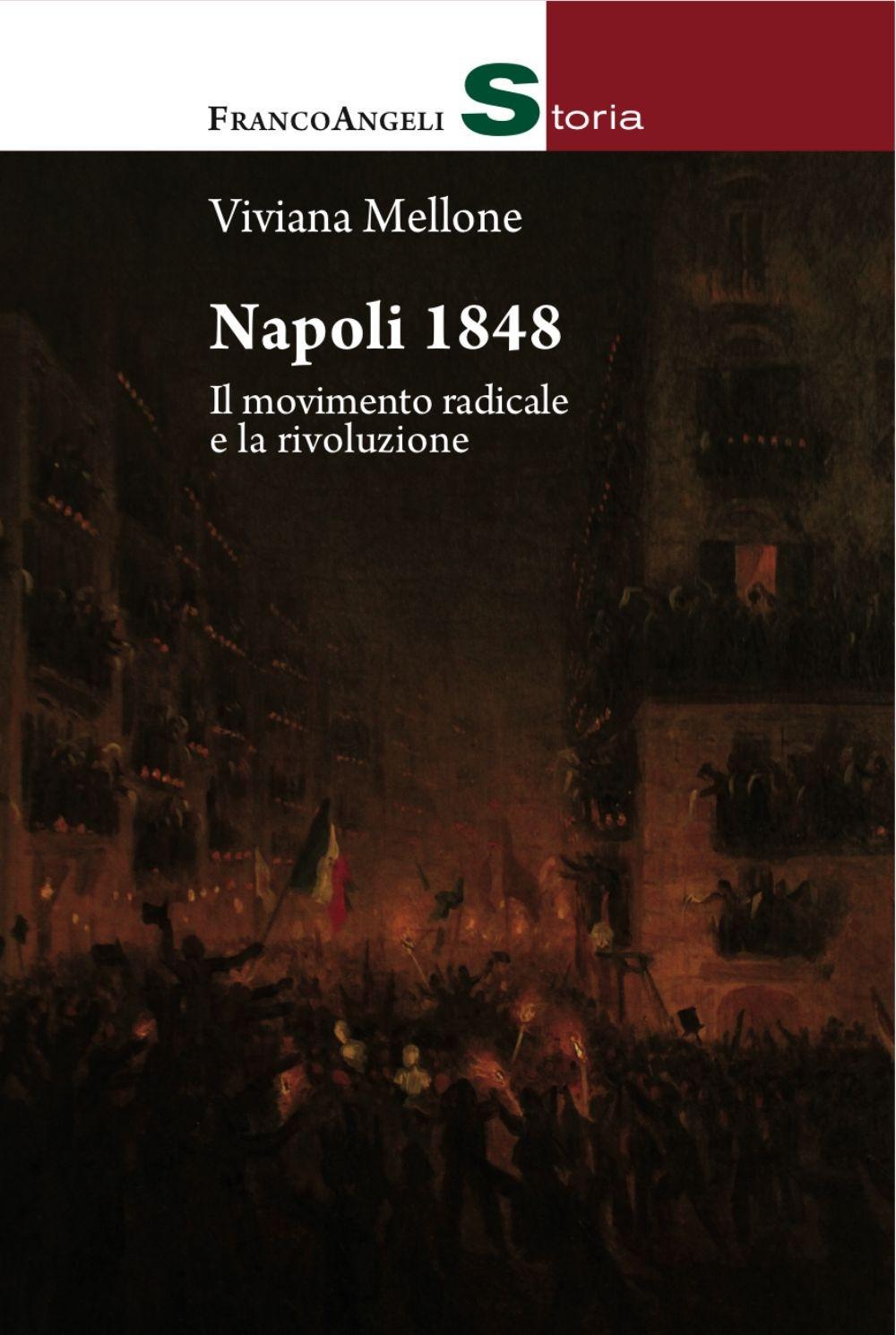 Napoli 1848. Il movimento radicale e la rivoluzione