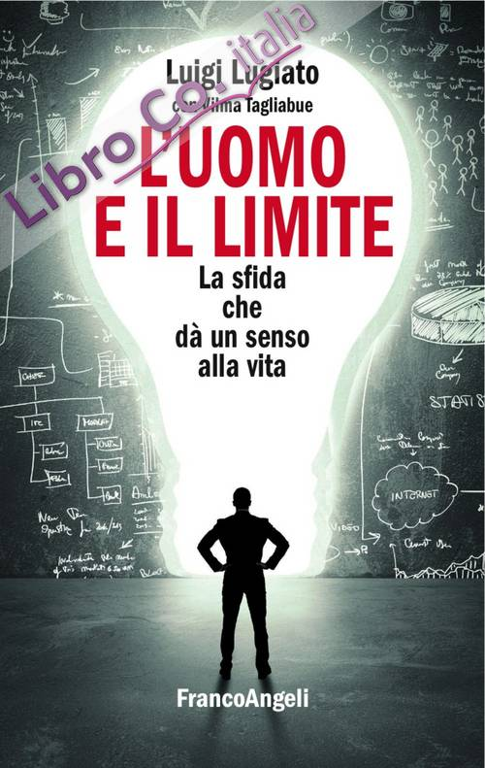L'uomo e il limite. La sfida che dà un senso alla vita
