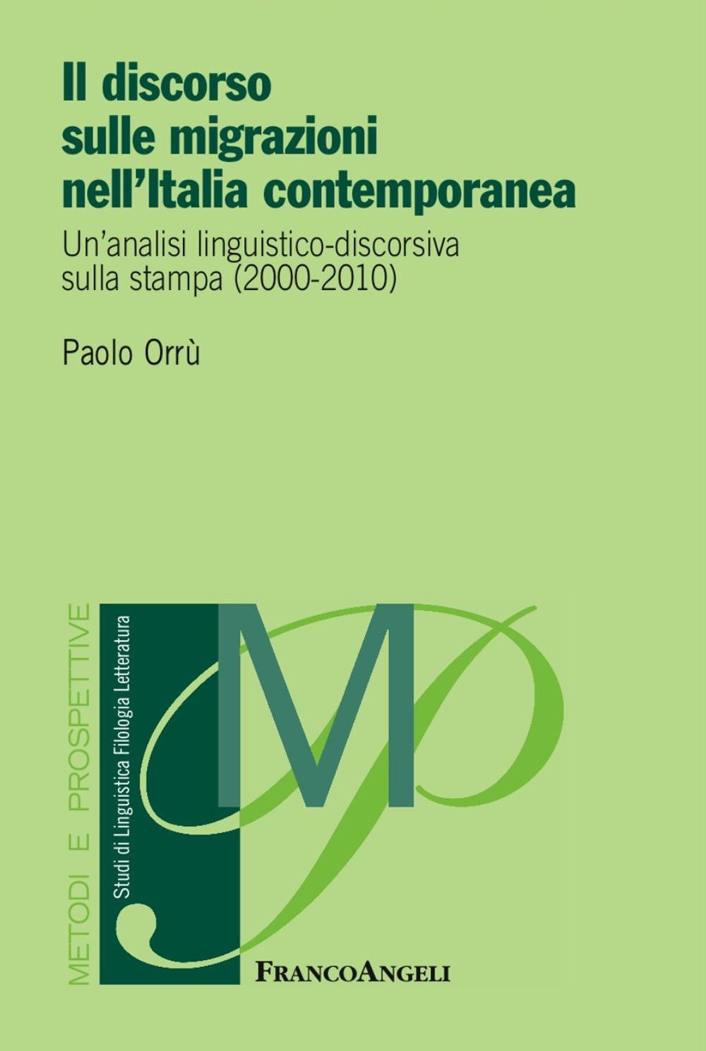 Il discorso sulle migrazioni nell'Italia contemporanea. Un'analisi linguistico-discorsiva sulla stampa (2000-2010)
