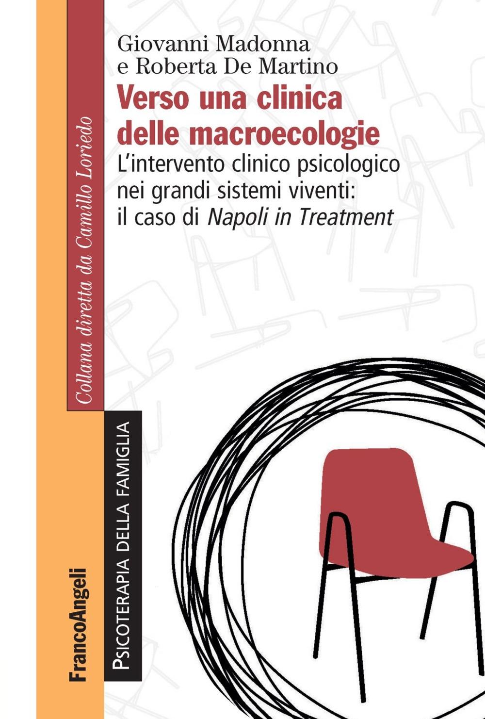 Verso una clinica delle macroecologie. L'intervento clinico psicologico nei grandi sistemi viventi: il caso di Napoli in Treatment