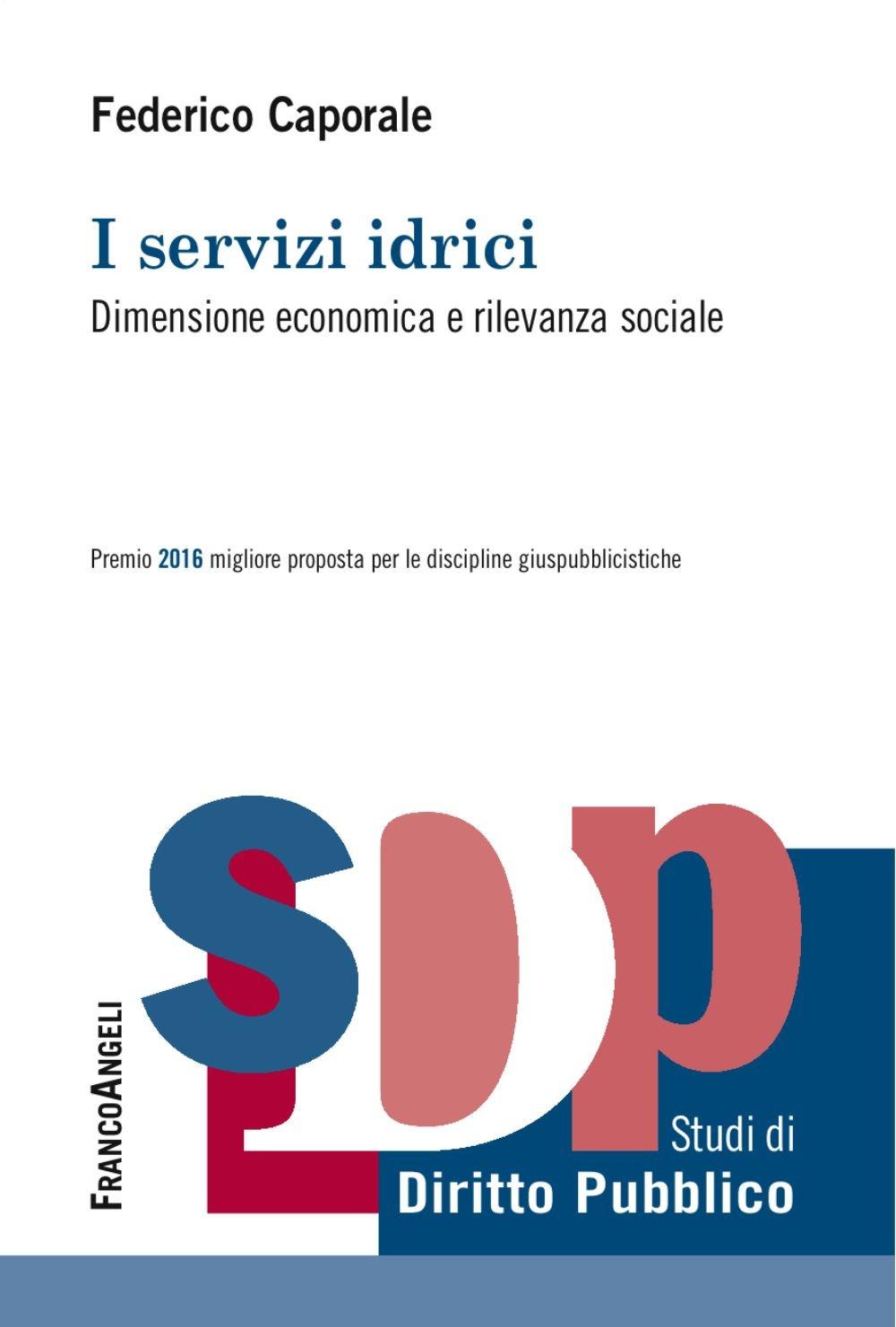 I servizi idrici. Dimensione economica e rilevanza sociale
