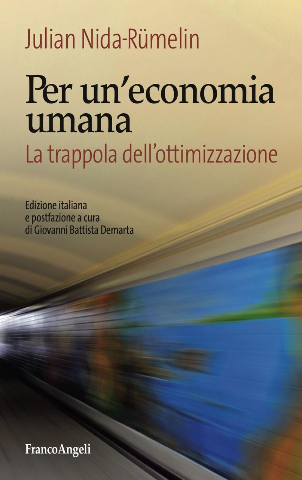 Per un'economia umana. La trappola dell'ottimizzazione