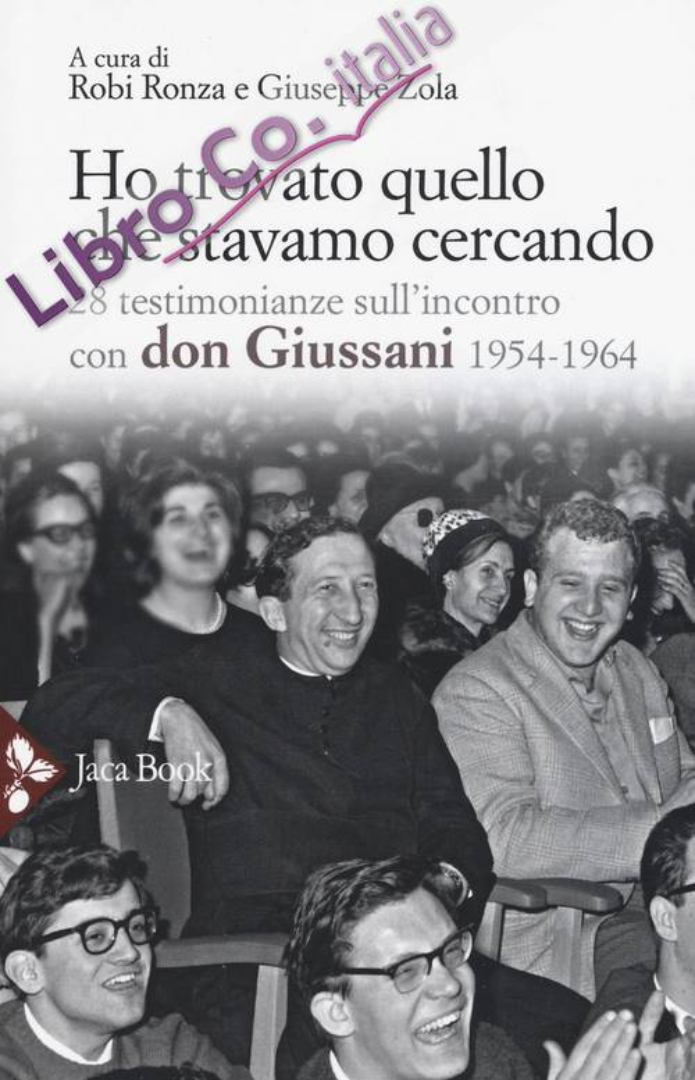 Ho trovato quello che stavamo cercando. 28 testimonianze sull'incontro con don Giussani