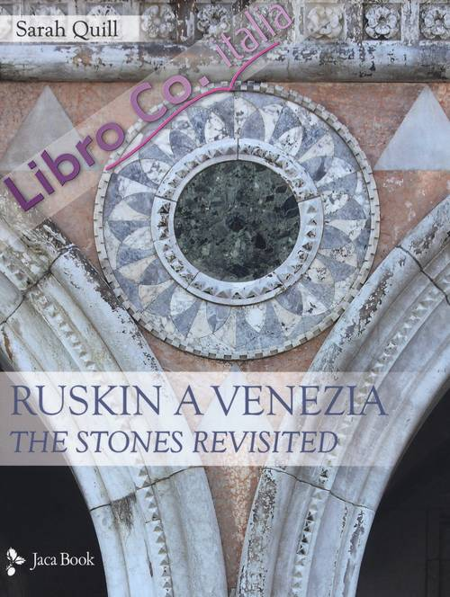 Ruskin a Venezia. The Stones Revisited