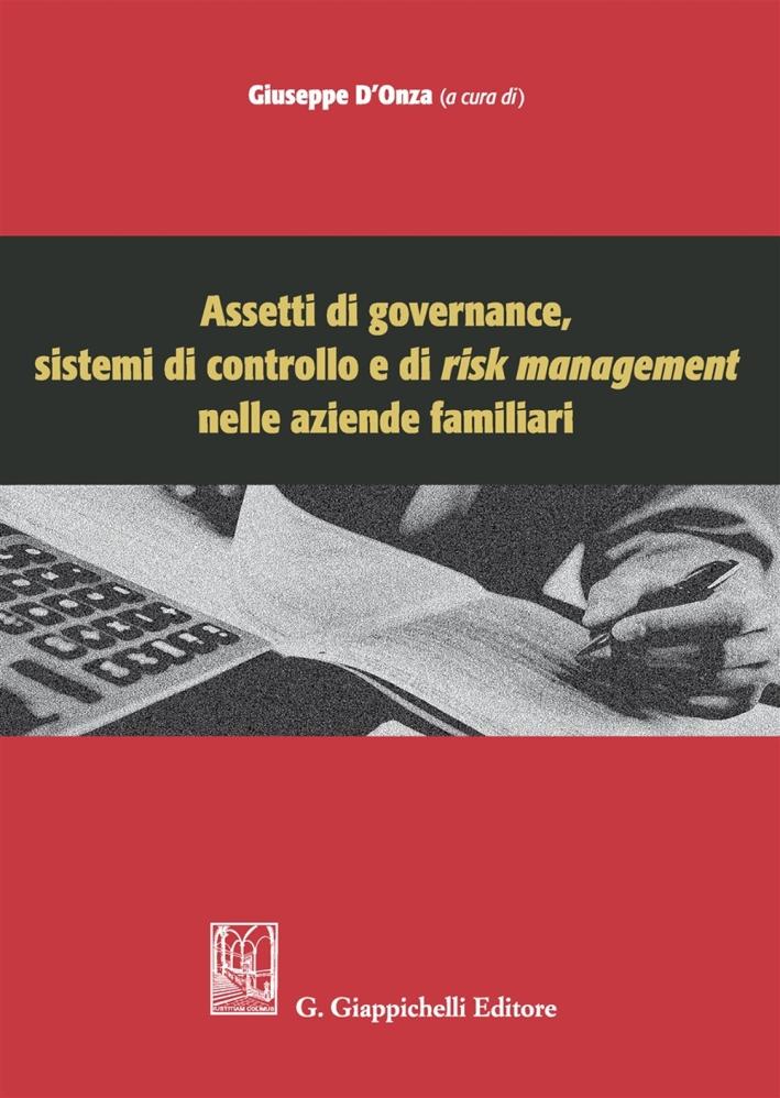 Assetti di governance, sistemi di controllo e di risk management nelle aziende familiari