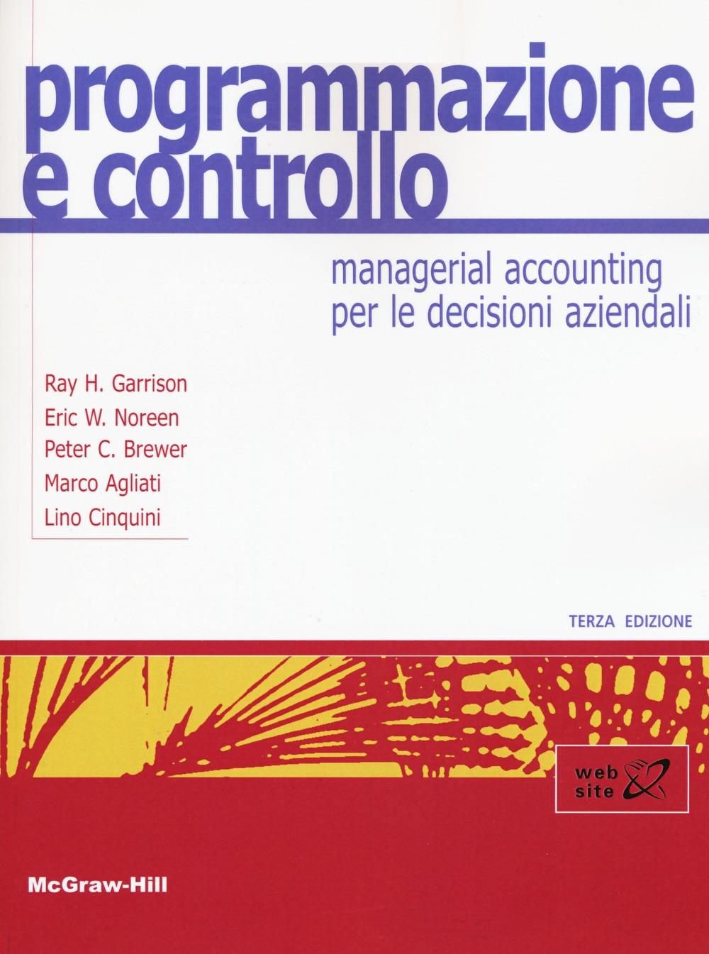 Programmazione e controllo. Managerial accounting per le decisioni aziendali. Con Connect
