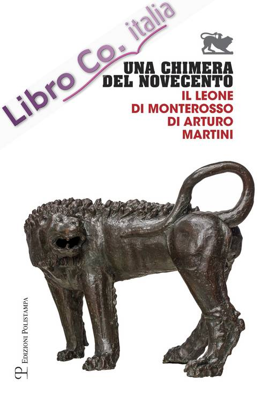 Una chimera del Novecento. Il leone di Monterosso di Arturo Martini
