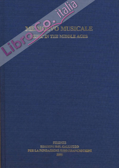 Medioevo Musicale-Music in the Middle Ages. Ediz. bilingue. Vol. 18