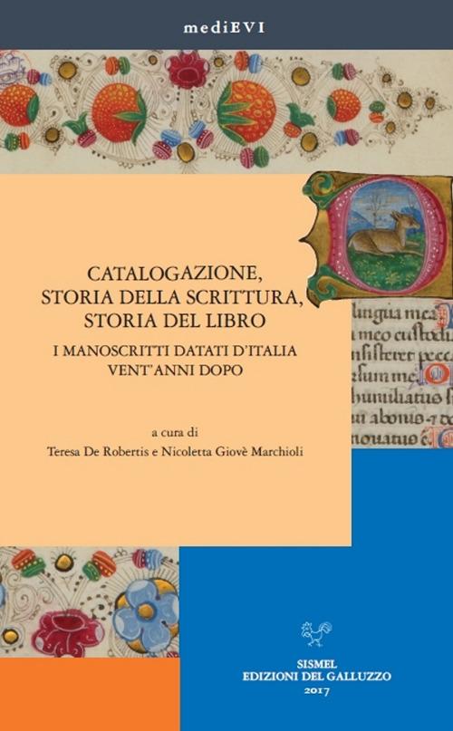 Catalogazione, storia della scrittura, storia del libro. I manoscritti datati d'Italia vent'anni dopo