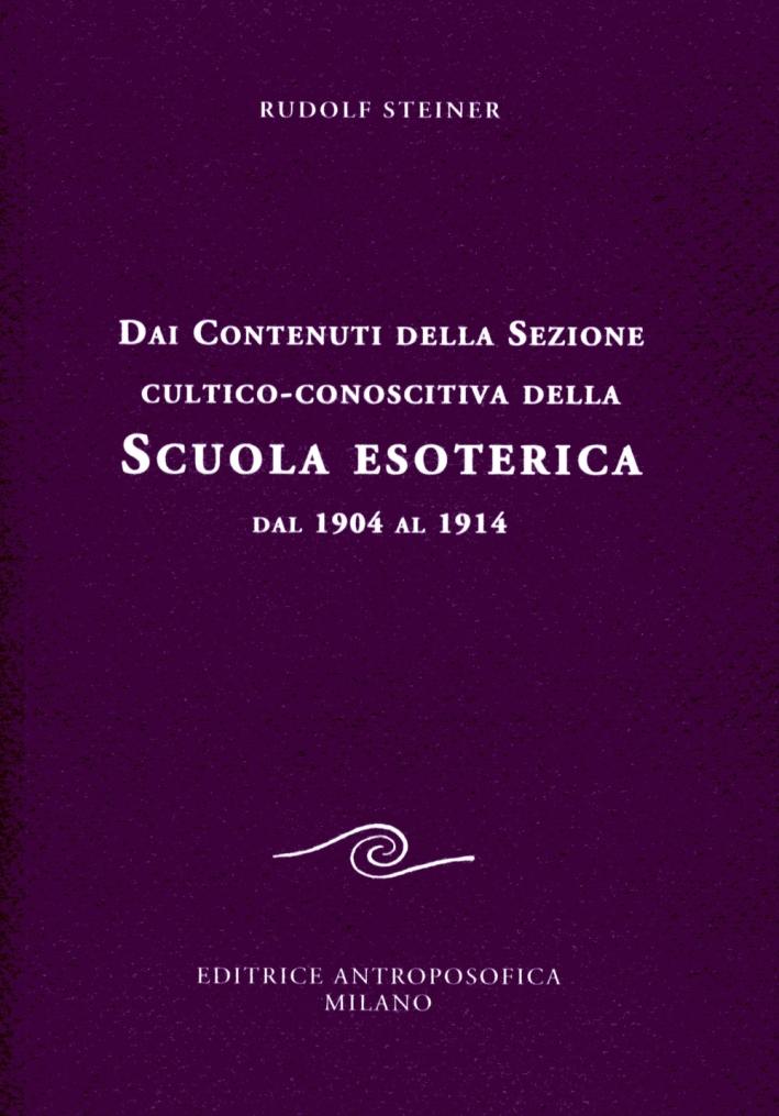 Dai contenuti della sezione cultico-conoscitiva della scuola esoterica. Dal 1904 al 1914