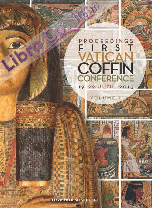 Proceedings first Vatican Coffin Conference (19-22 June 2013)