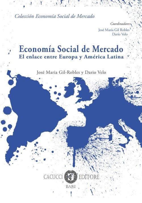 Economía social de mercado. El enlace entre Europa y América Latina
