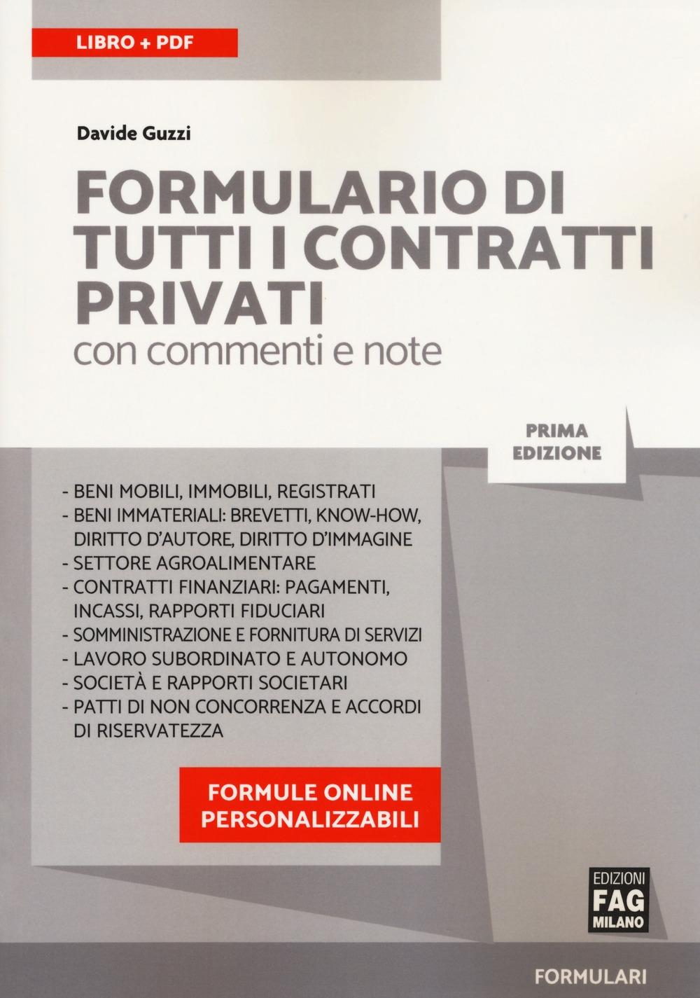 Formulario di tutti i contratti privati con commenti e note. Con Contenuto digitale (fornito elettronicamente)