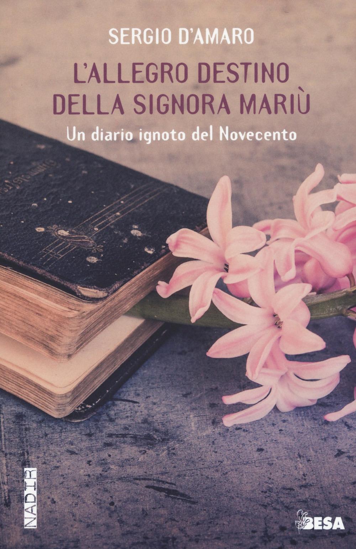 L'allegro destino della signora Mariu. Un diario ignoto del Novecento