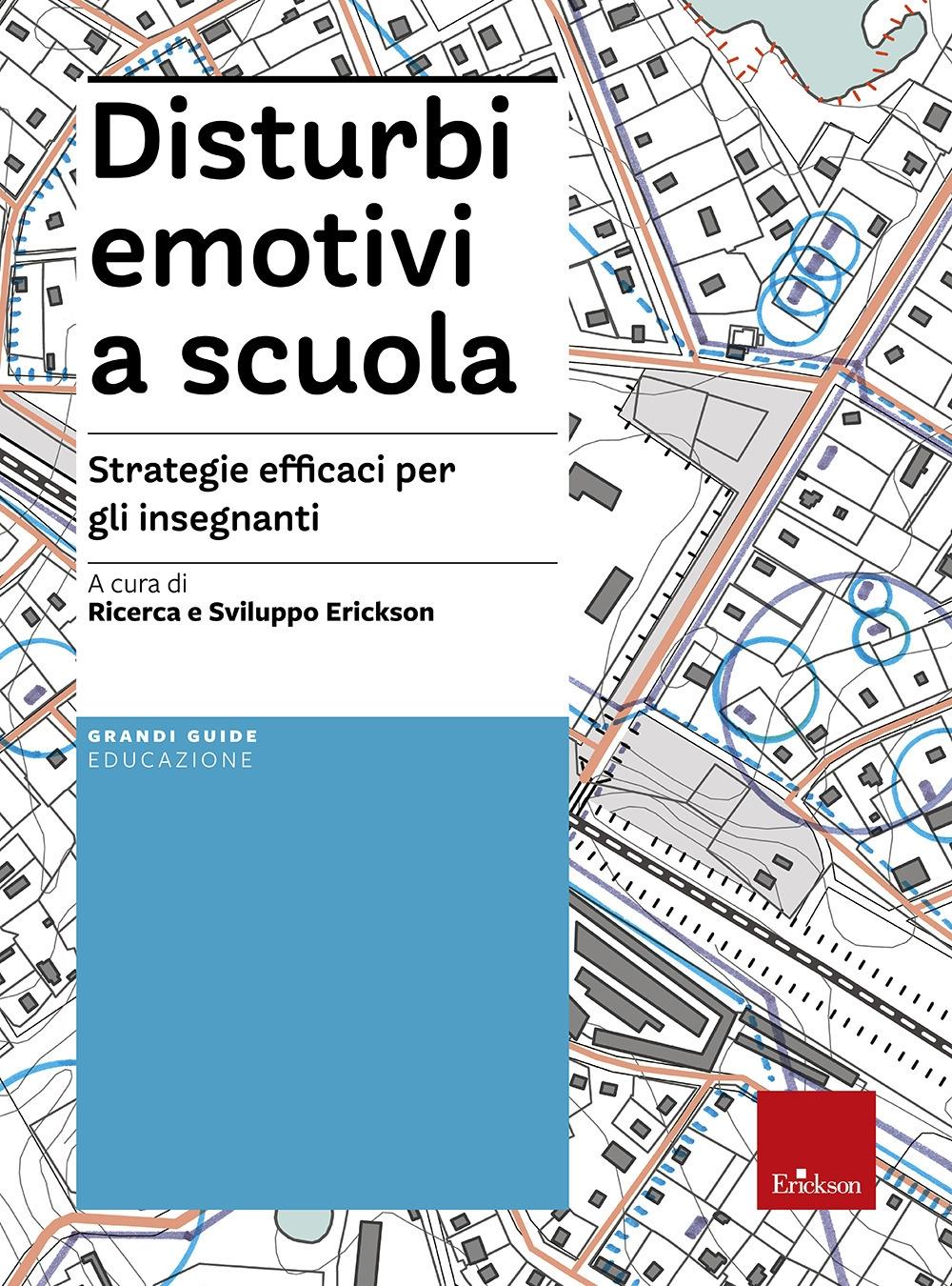 Disturbi emotivi a scuola. Strategie efficaci per gli insegnanti. Con Contenuto digitale per download e accesso on line