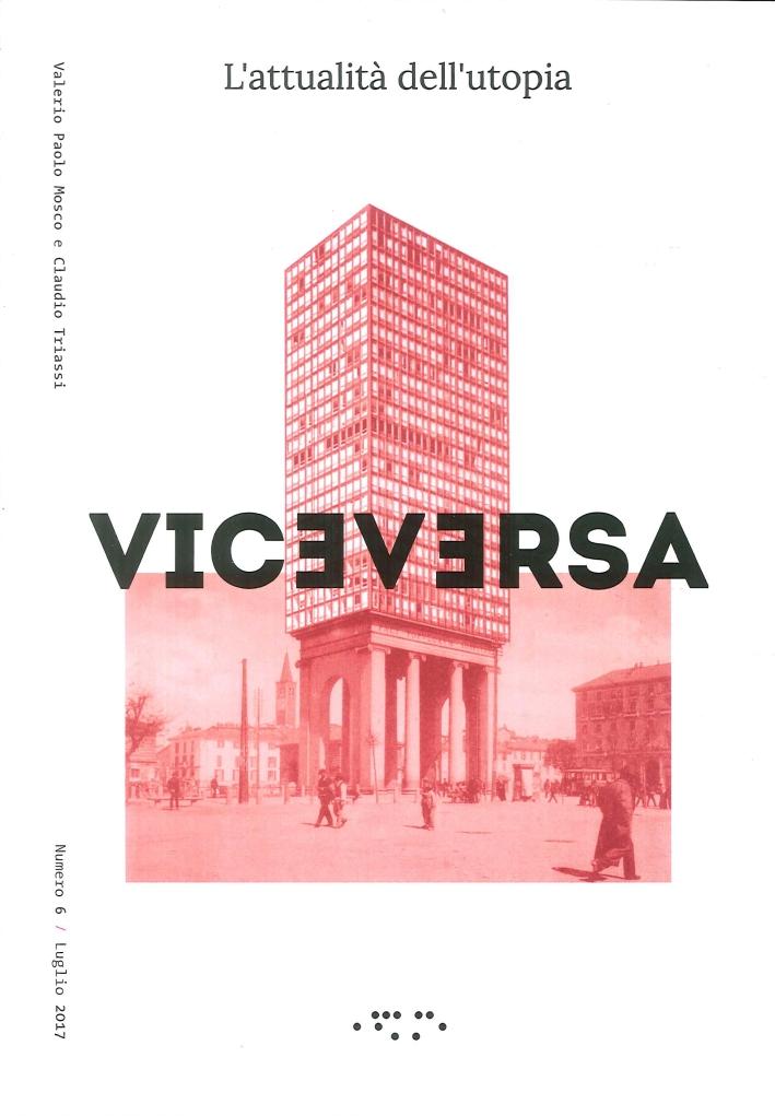 Viceversa. L'attualità dell'utopia. Numero 6 / Luglio 2017.
