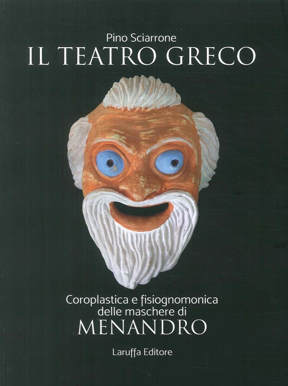 Il Teatro Greco. Coroplastica e Fisiognomonica delle Maschere di Menadro