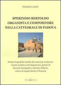 Sperindio Bertoldo. Organista e compositore nella cattedrale di Padova