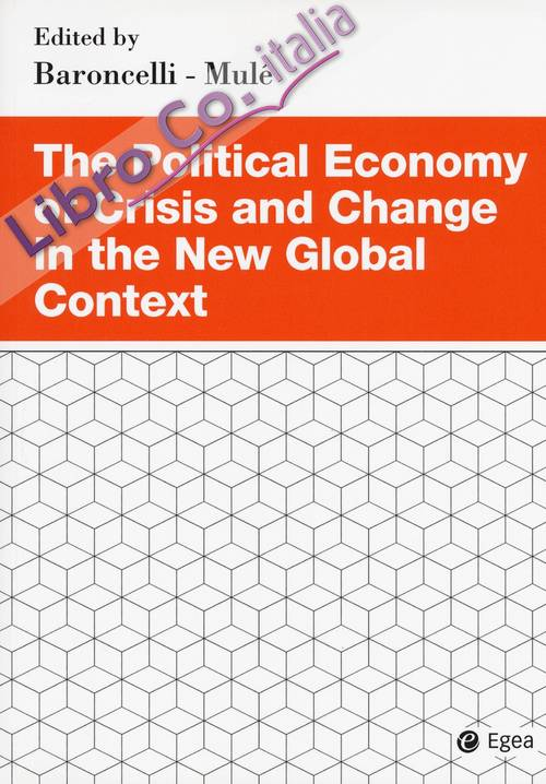 The political economy of crisis and change in the new global context