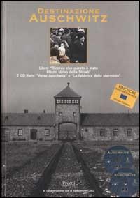 Destinazione Auschwitz. Con 2 CD-ROM