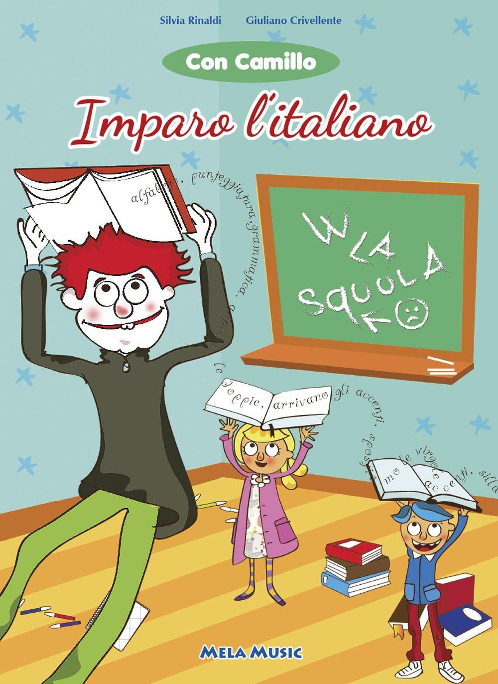 Con Camillo imparo l'italiano. Con cd audio.