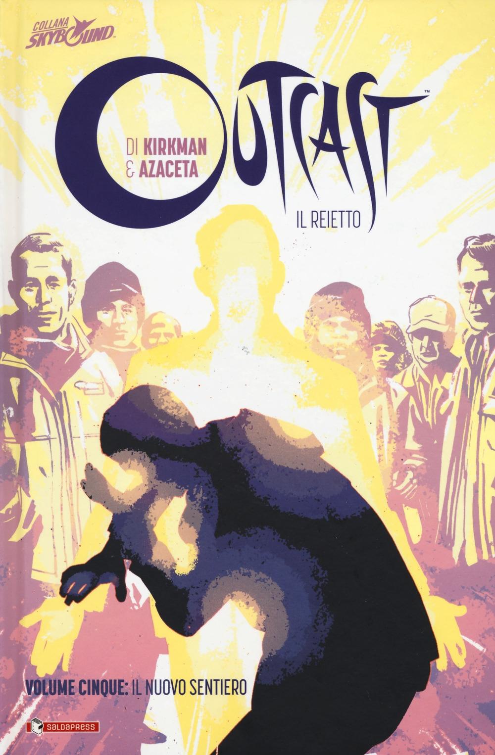 Outcast. Il reietto. Vol. 5: Il nuovo sentiero