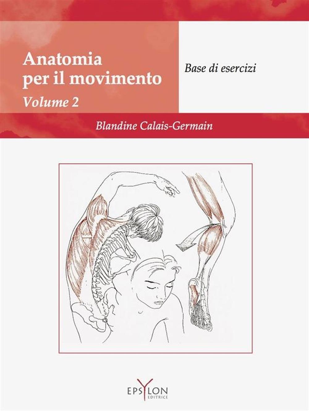 Anatomia del movimento. Vol. 2: Base di esercizi