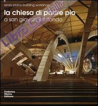 La chiesa di Padre Pio a San Giovanni Rotondo. Ediz. italiana e inglese
