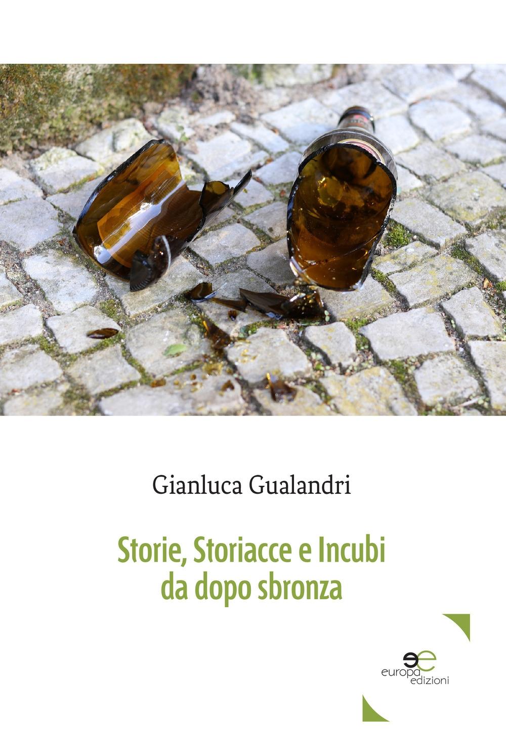 Storie, storiacce e incubi da dopo sbronza