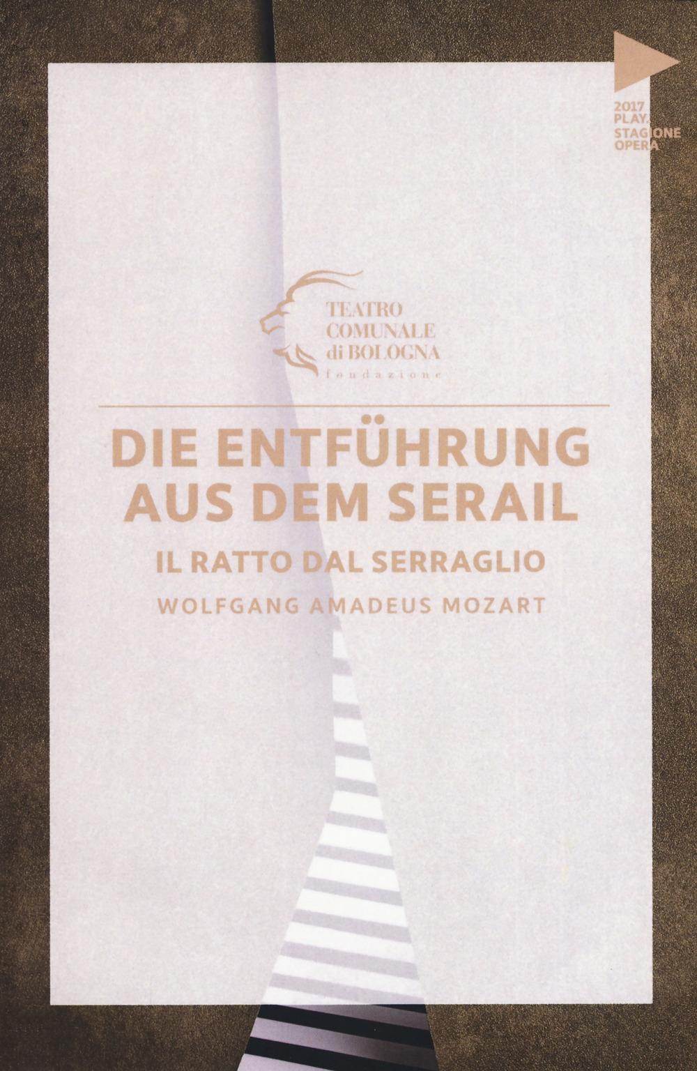 Wolfgang Amadeus Mozart. Die Entführung aus dem serail. Il ratto dal serraglio. Testo tedesco a fronte