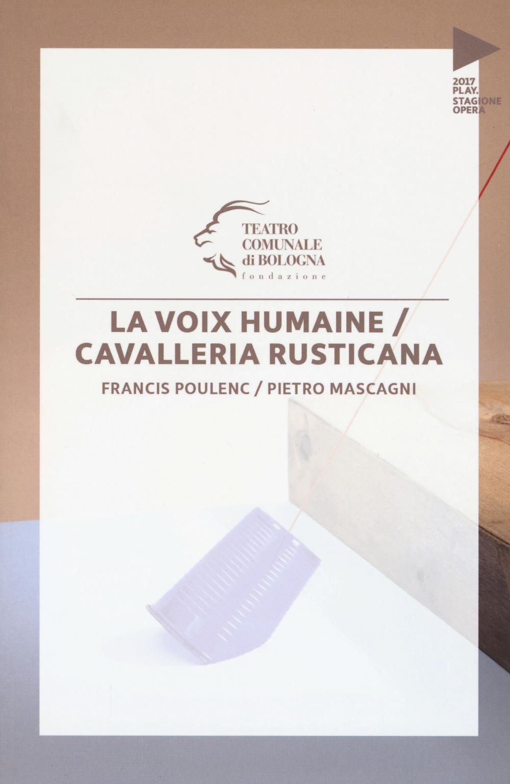 Francis Poulenc. Pietro Mascagni. La voix humaine. Cavalleria rusticana