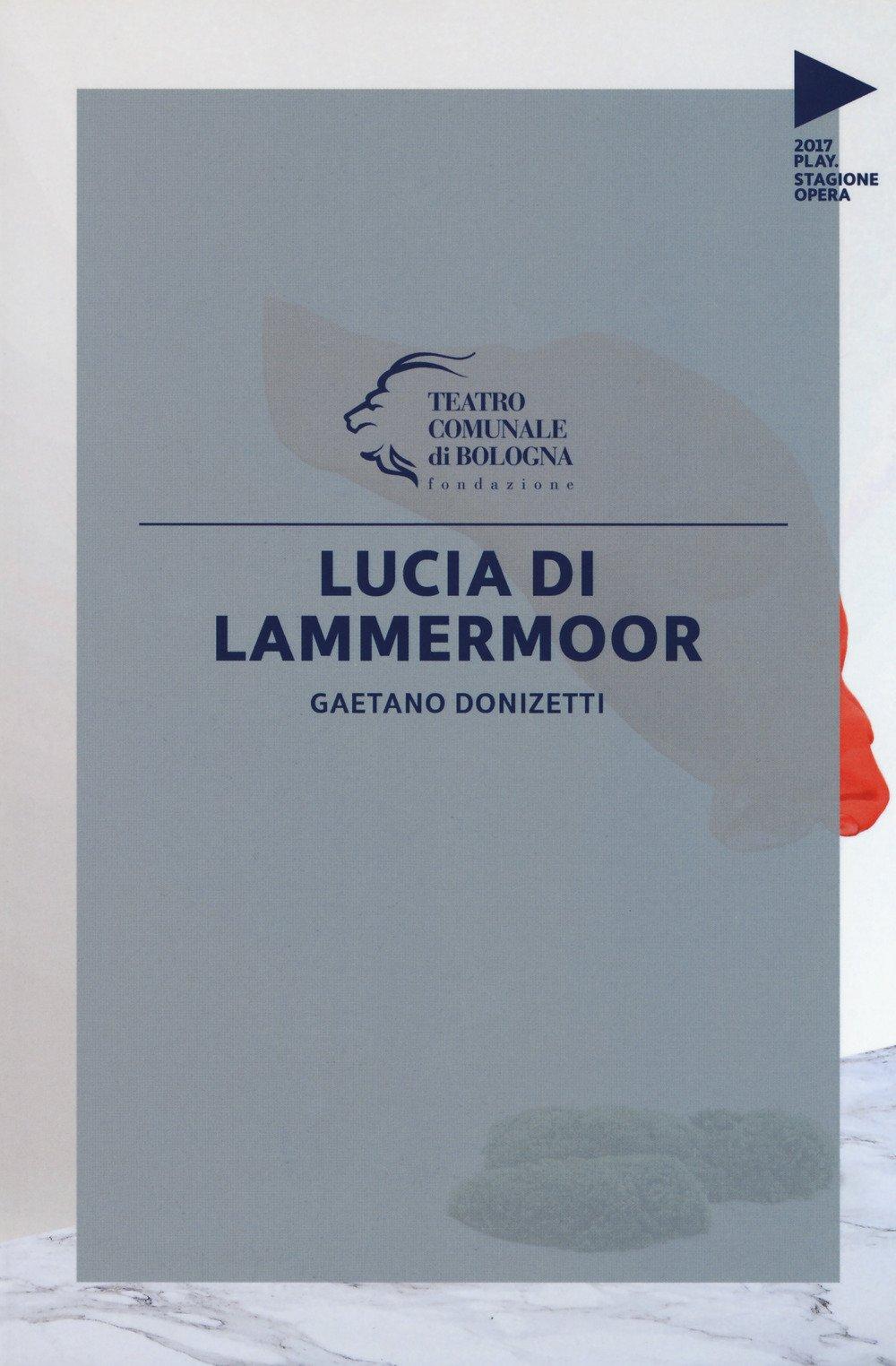 Gaetano Donizetti. Lucia di Lammermoor