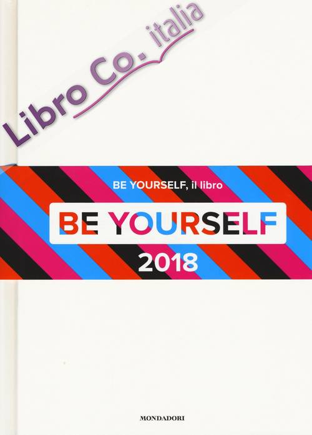 Be yourself 2018. Ediz. illustrata