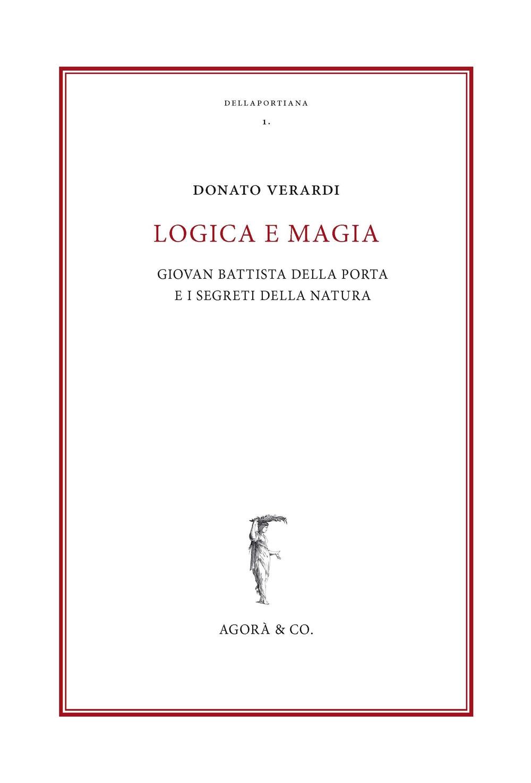 Logica e magia. Giovan Battista Della Porta e i segreti della natura
