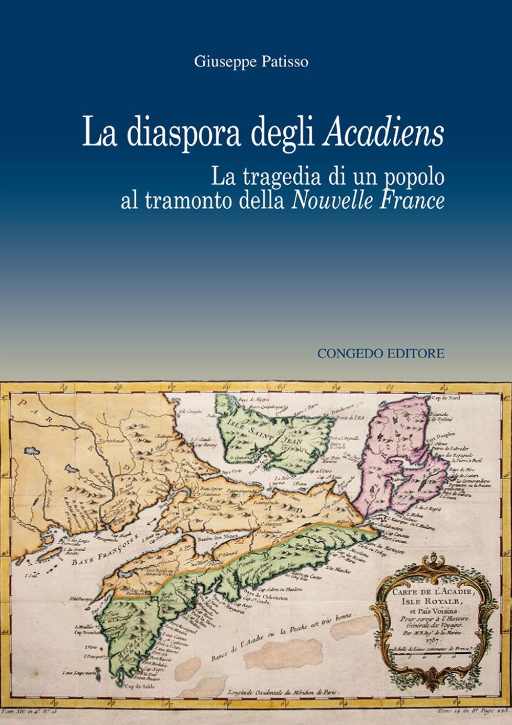 La diaspora degli Acadiens. La tragedia di un popolo al tramonto della Nuovelle France