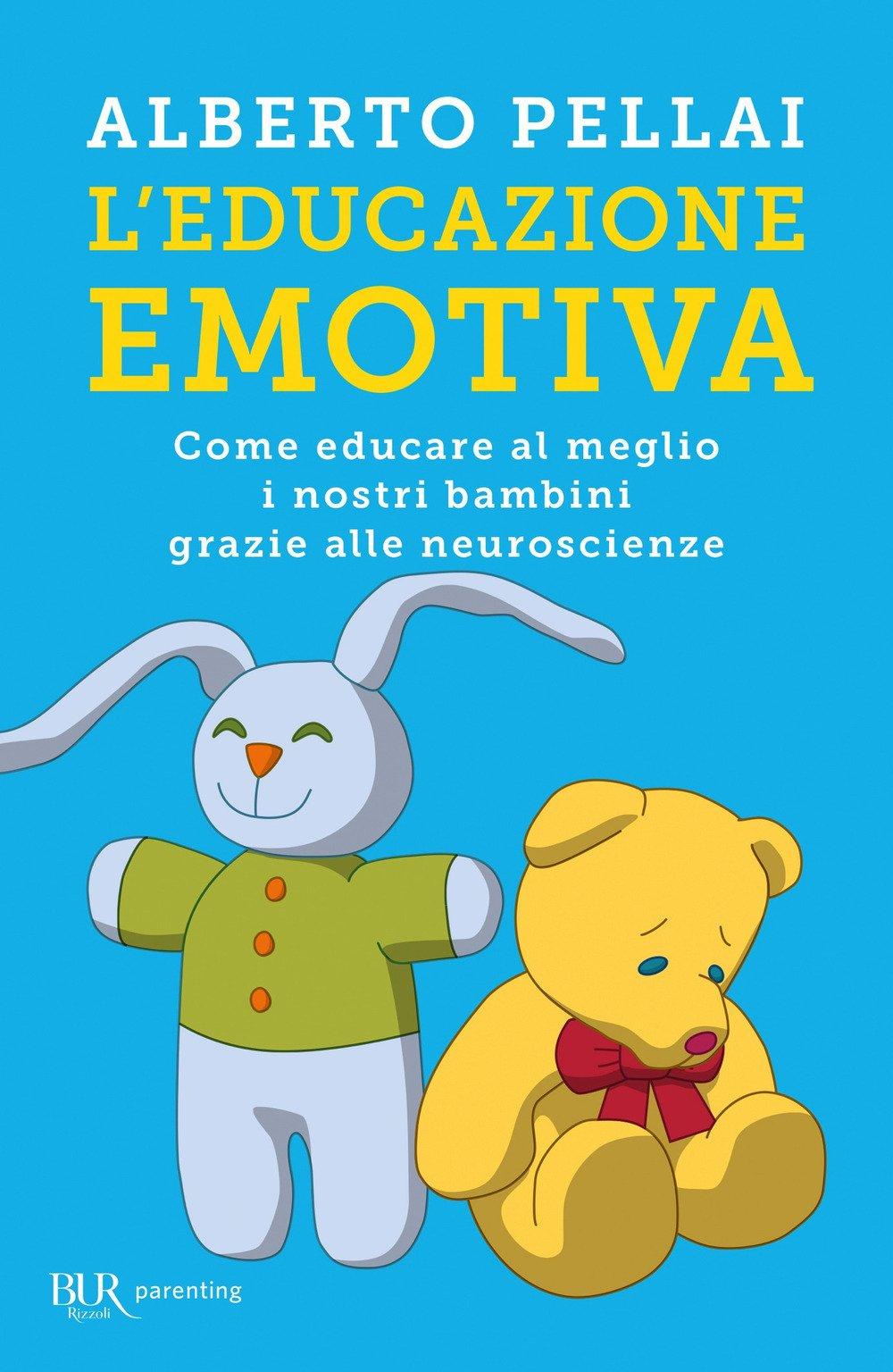 L'educazione emotiva. Come educare al meglio i nostri bambini grazie alle neuroscienze