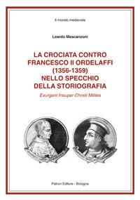 La crociata contro Francesco II Ordelaffi (1356-1359) nello specchio della storiografia