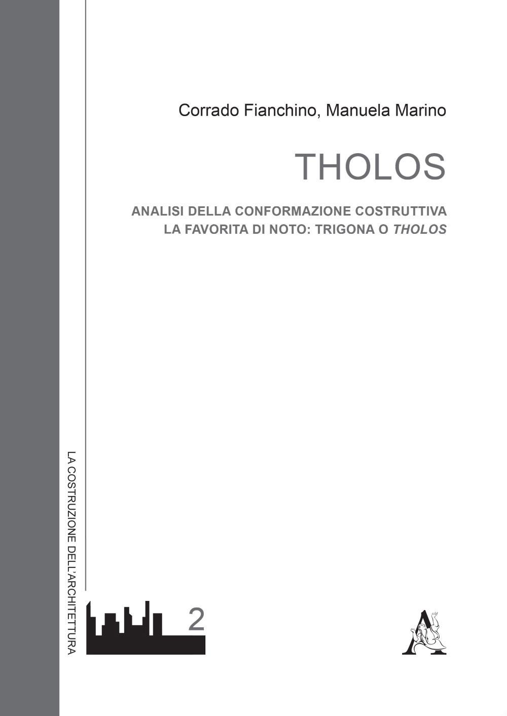 Tholos. Analisi della conformazione costruttiva. La favorita di Noto: Trigona o Tholos