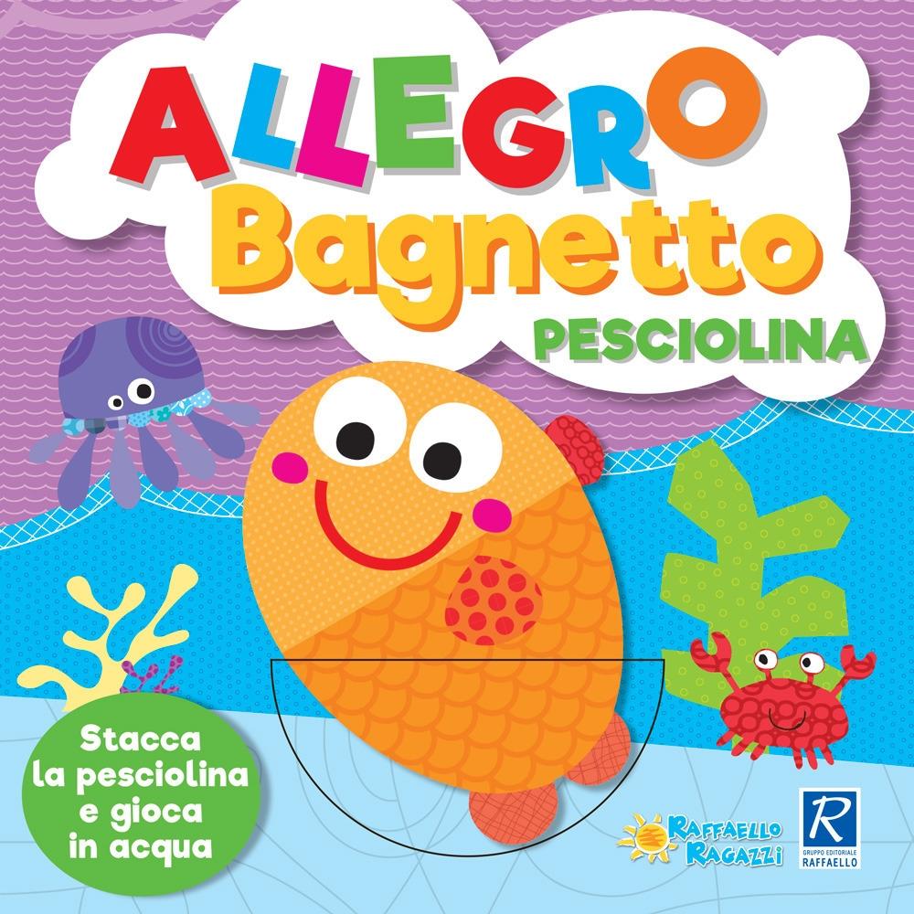 Allegro bagnetto. Pesciolino