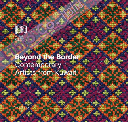 Beyond the border. Contemporary artists from Kuwait