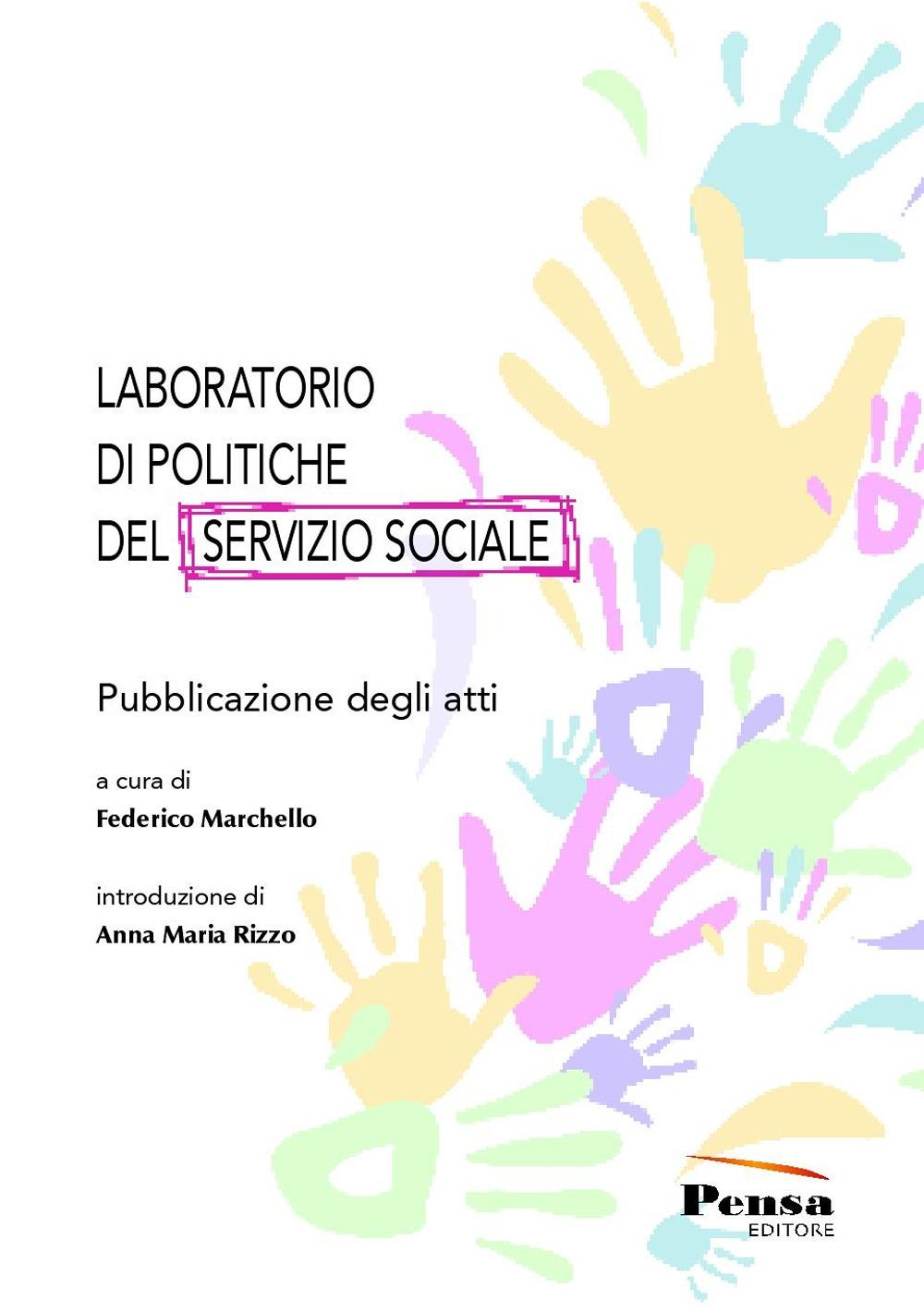 Laboratorio di politiche del servizio sociale. Pubblicazione degli atti