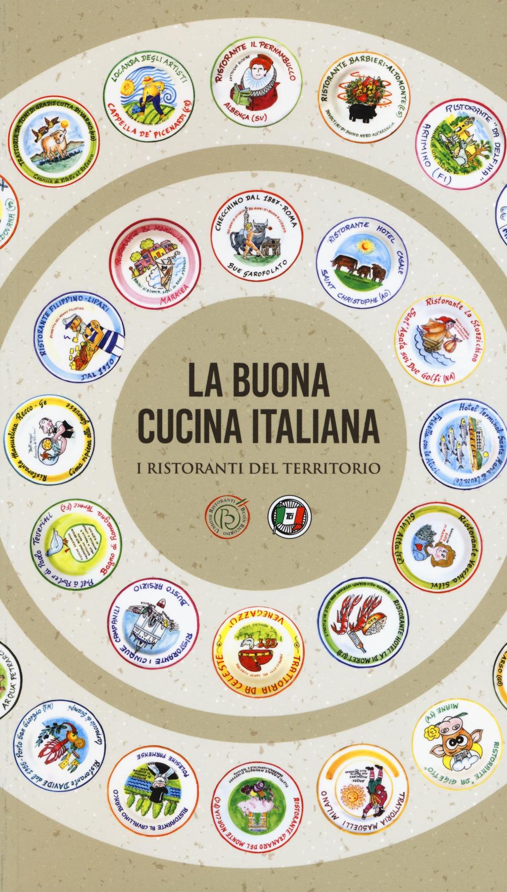 La buona cucina italiana. I ristoranti del territorio