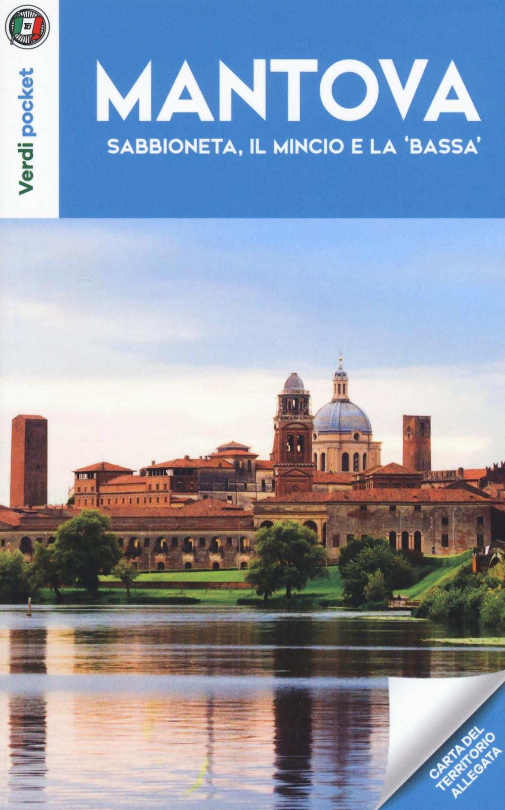 Mantova, Sabbioneta, il Mincio e la