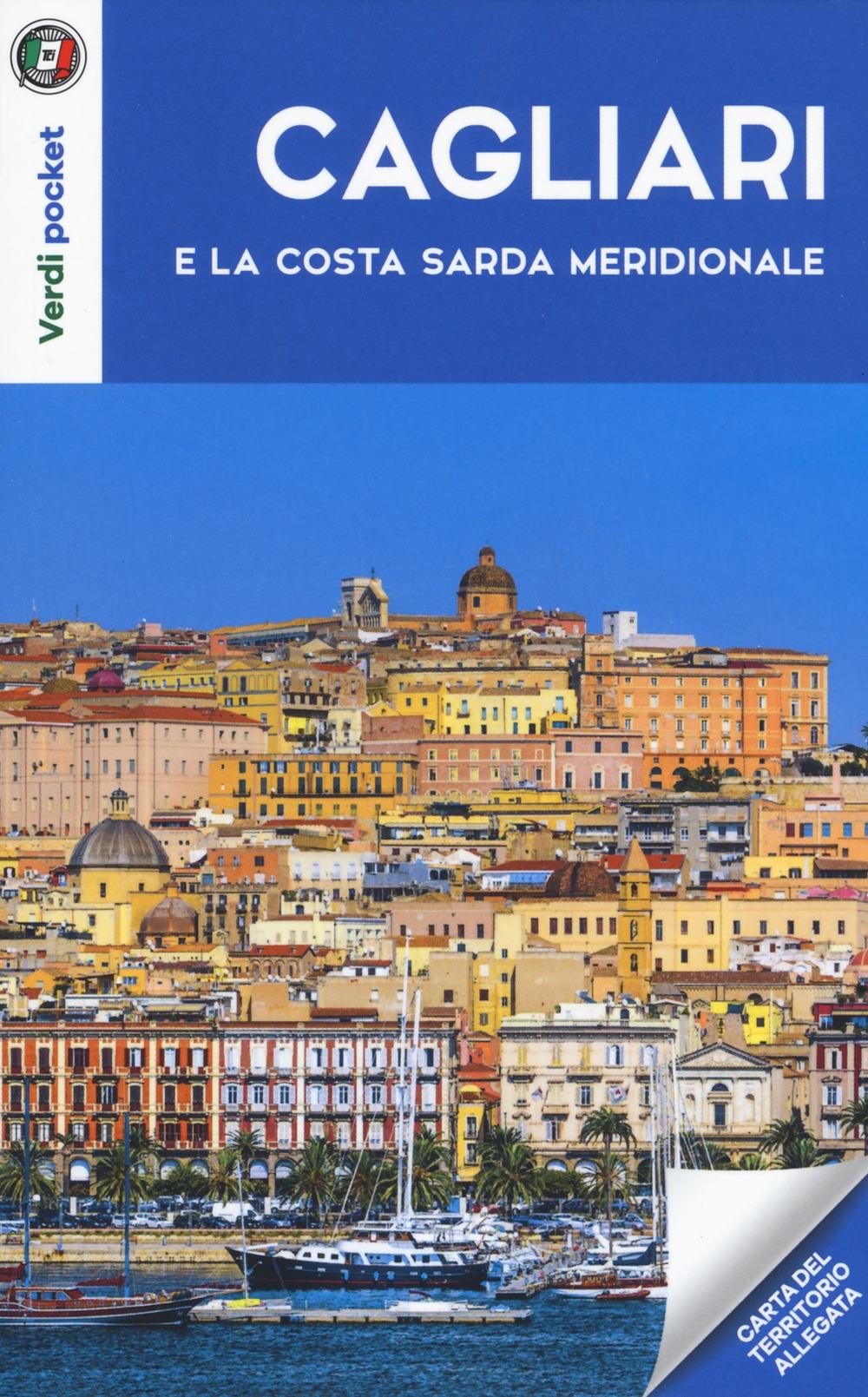 Cagliari e la costa sarda meridionale. Con Carta geografica ripiegata