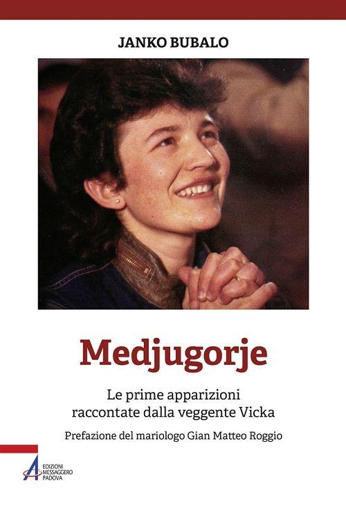 Medjugorje. Le prime apparizioni raccontate dalla veggente Vicka